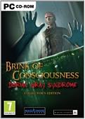 Brink of Consciousness Dorian Gray Syndrome